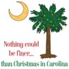 Buy Nothing finer than Christmas Carolina Palmetto T-Shirts, Apparel, and Gifts